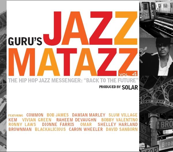 Guru - Jazzmatazz Vol. 4 The Hip Hop Jazz Messenger: Back to the Future
