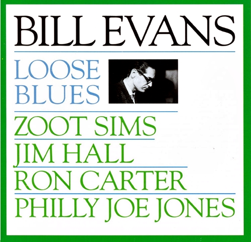 Bill Evans - Loose Blues